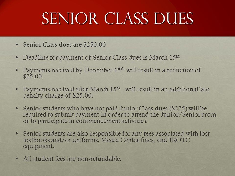 Senior Class Dues Senior Class dues are $250.00