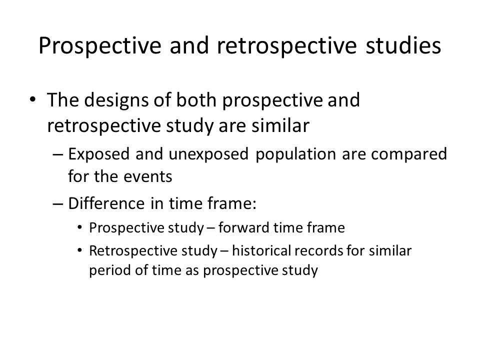 Prospective and retrospective studies