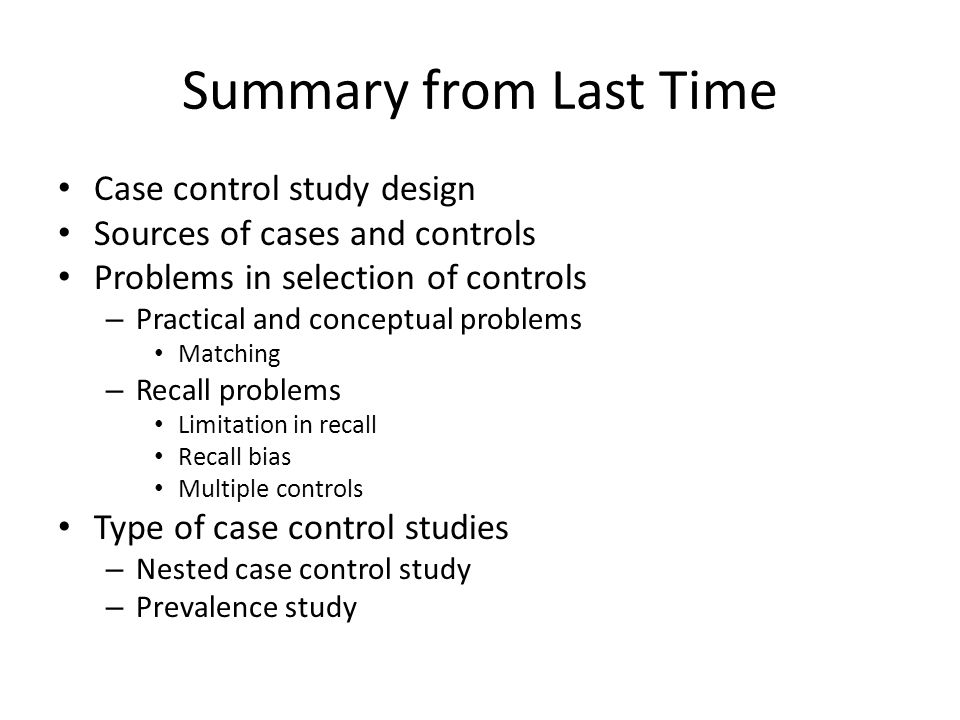 Summary from Last Time Case control study design