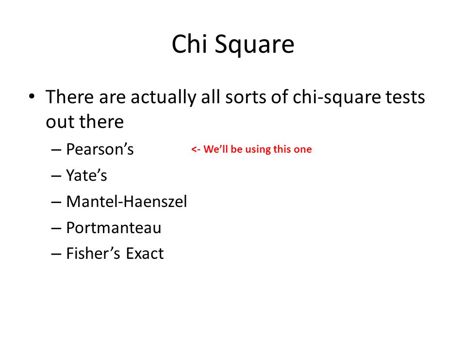 Chi Square There are actually all sorts of chi-square tests out there