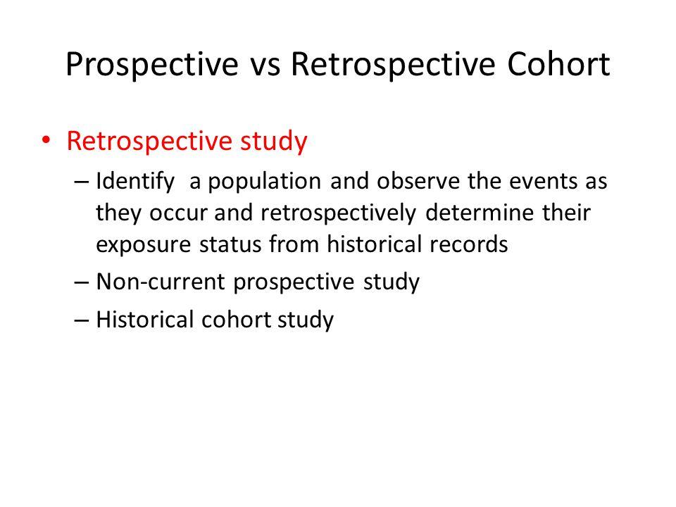 Prospective vs Retrospective Cohort