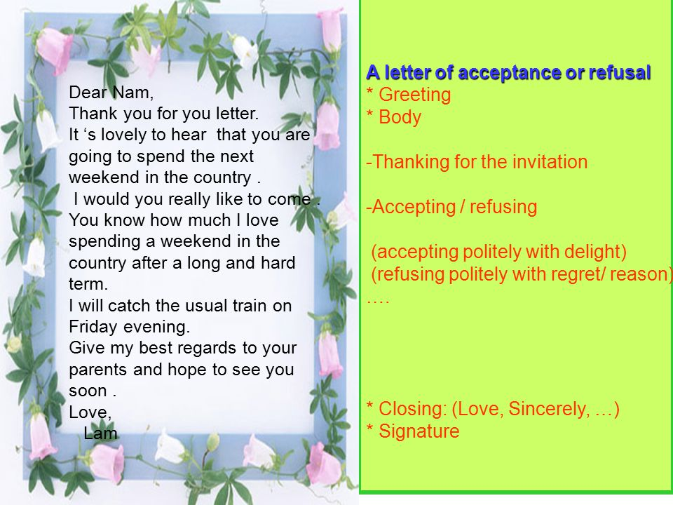 A letter of acceptance or refusal * Greeting * Body
