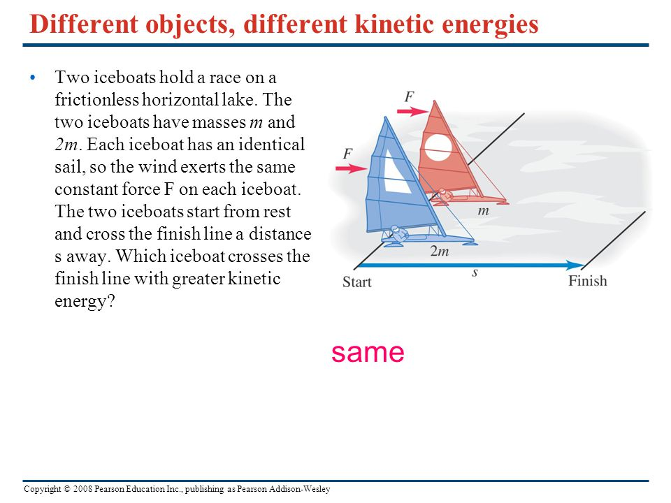 Different objects, different kinetic energies