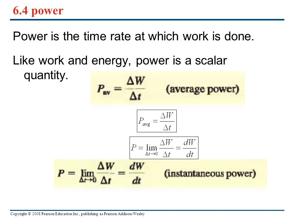 6.4 power Power is the time rate at which work is done.