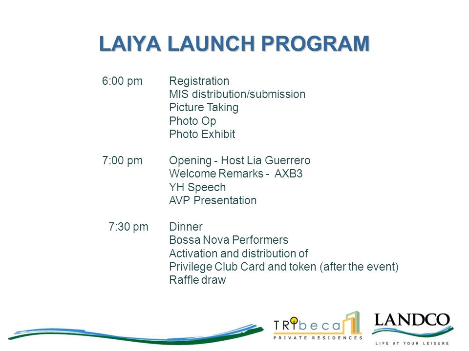 LAIYA LAUNCH PROGRAM 6:00 pm Registration MIS distribution/submission