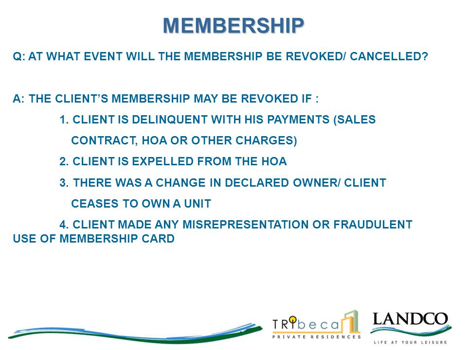 MEMBERSHIP Q: AT WHAT EVENT WILL THE MEMBERSHIP BE REVOKED/ CANCELLED