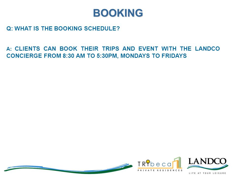 BOOKING Q: WHAT IS THE BOOKING SCHEDULE