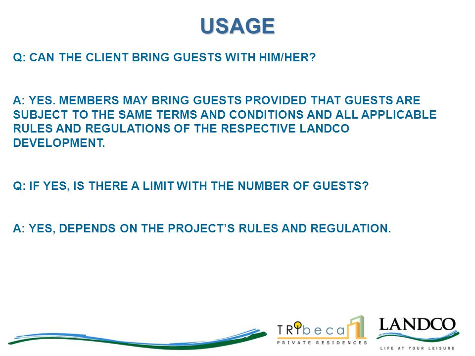 USAGE Q: CAN THE CLIENT BRING GUESTS WITH HIM/HER