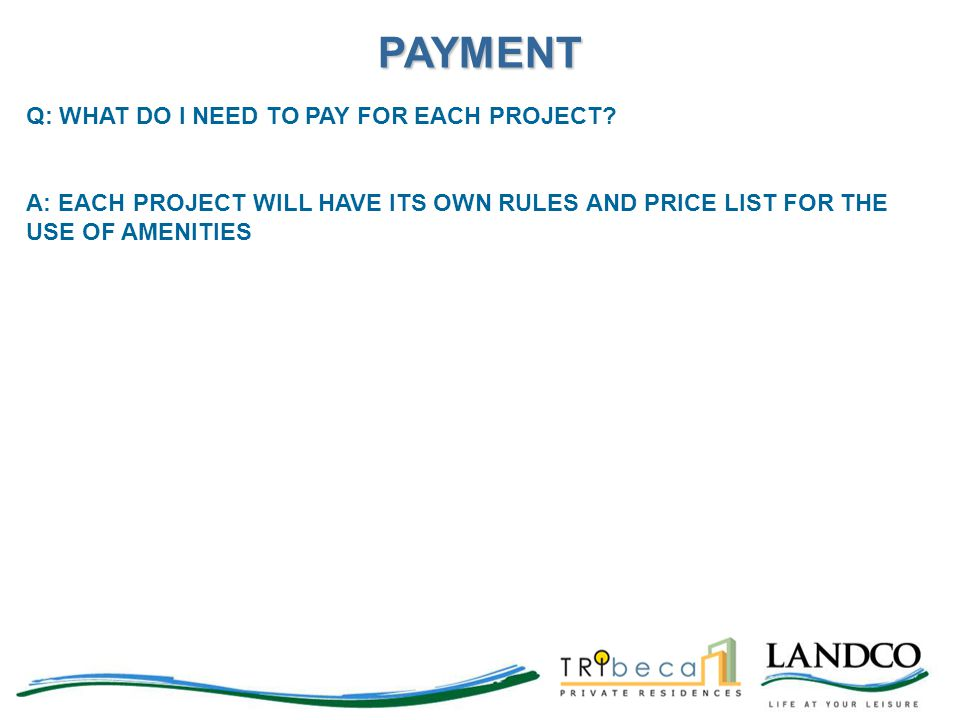 PAYMENT Q: WHAT DO I NEED TO PAY FOR EACH PROJECT