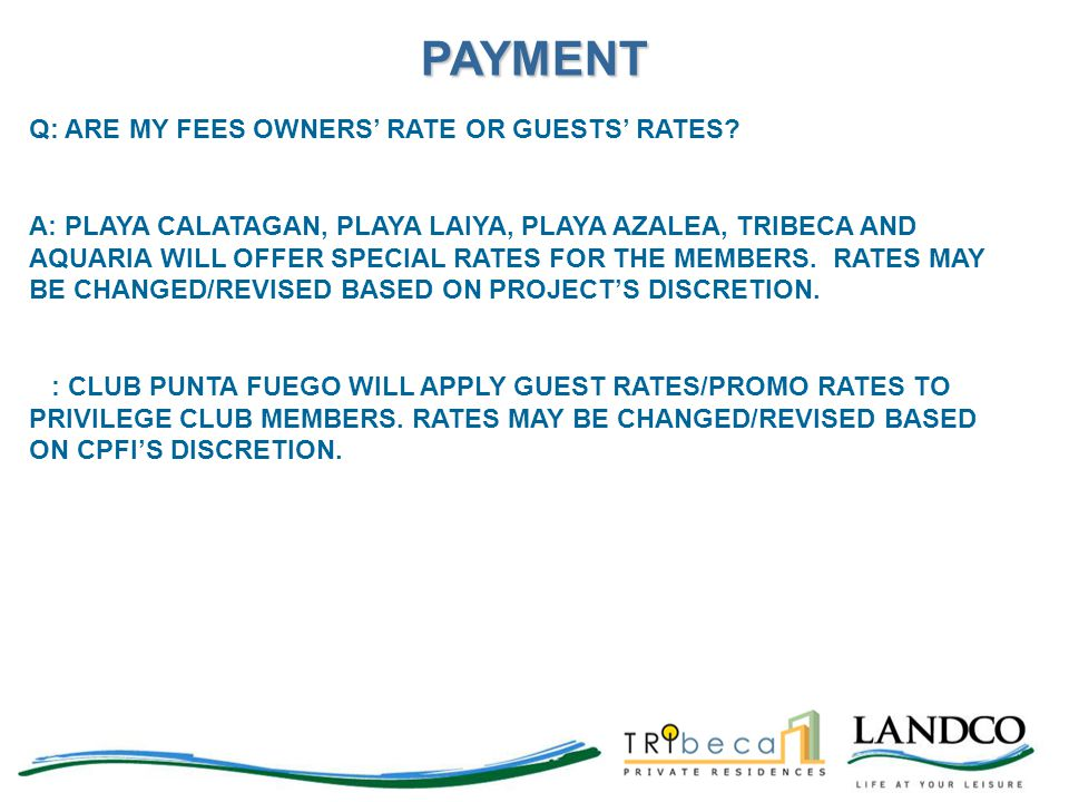 PAYMENT Q: ARE MY FEES OWNERS' RATE OR GUESTS' RATES
