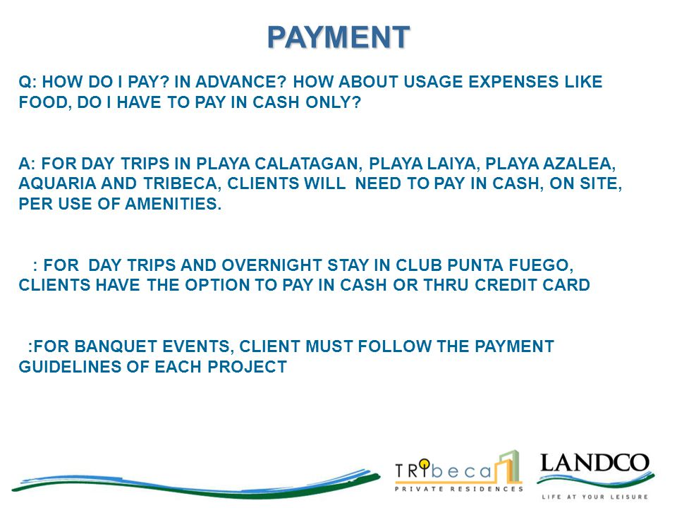 PAYMENT Q: HOW DO I PAY IN ADVANCE HOW ABOUT USAGE EXPENSES LIKE FOOD, DO I HAVE TO PAY IN CASH ONLY