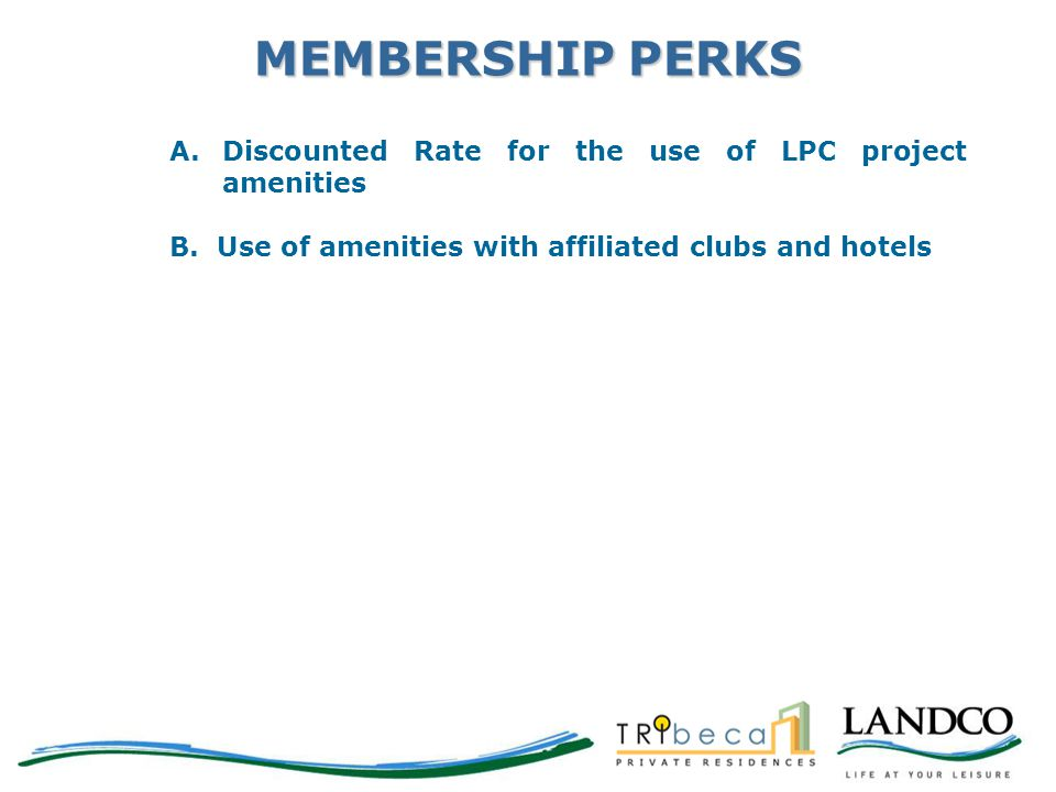 MEMBERSHIP PERKS Discounted Rate for the use of LPC project amenities