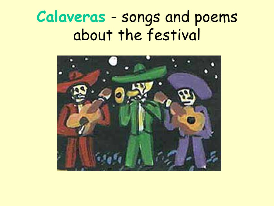 Calaveras - songs and poems about the festival