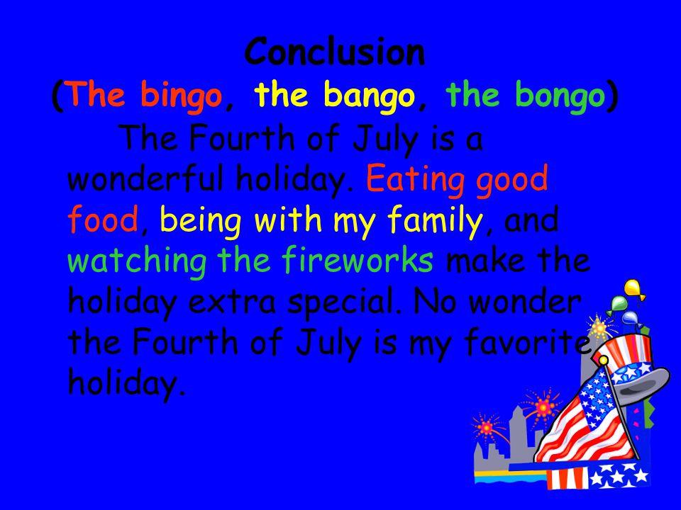 Conclusion (The bingo, the bango, the bongo)