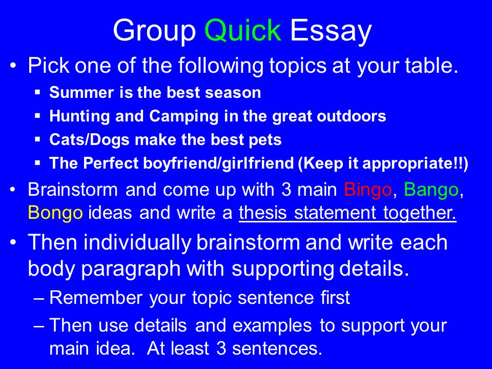 Group Quick Essay Pick one of the following topics at your table.