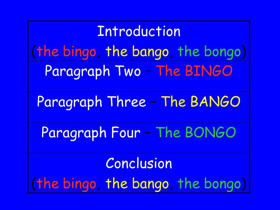 (the bingo, the bango, the bongo) Paragraph Two – The BINGO