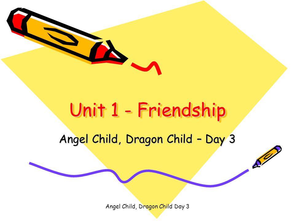 Angel Child, Dragon Child – Day 3
