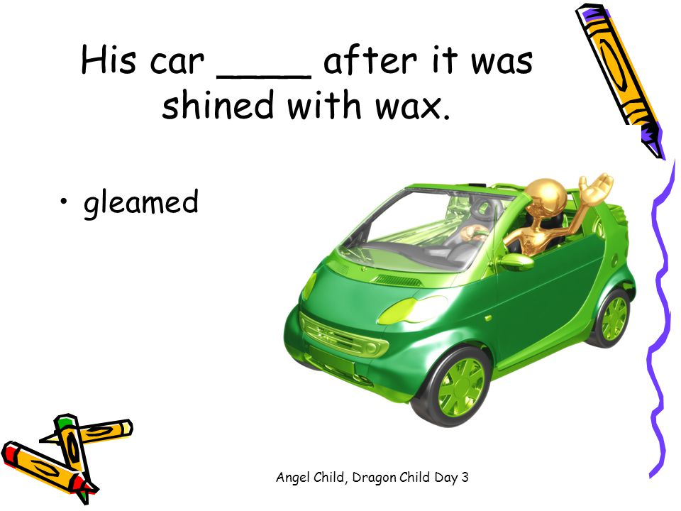 His car ____ after it was shined with wax.