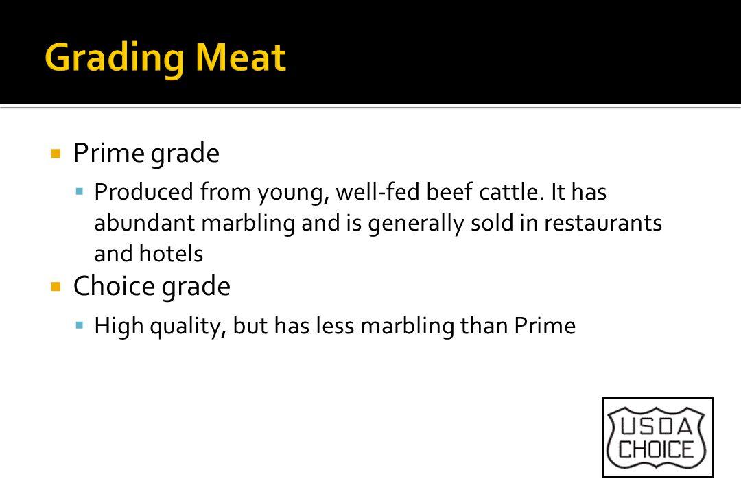 Grading Meat Prime grade Choice grade