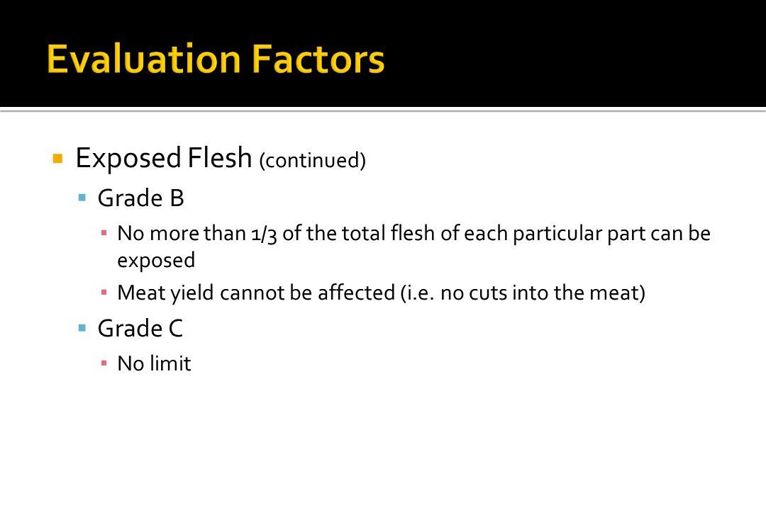 Evaluation Factors Exposed Flesh (continued) Grade B Grade C