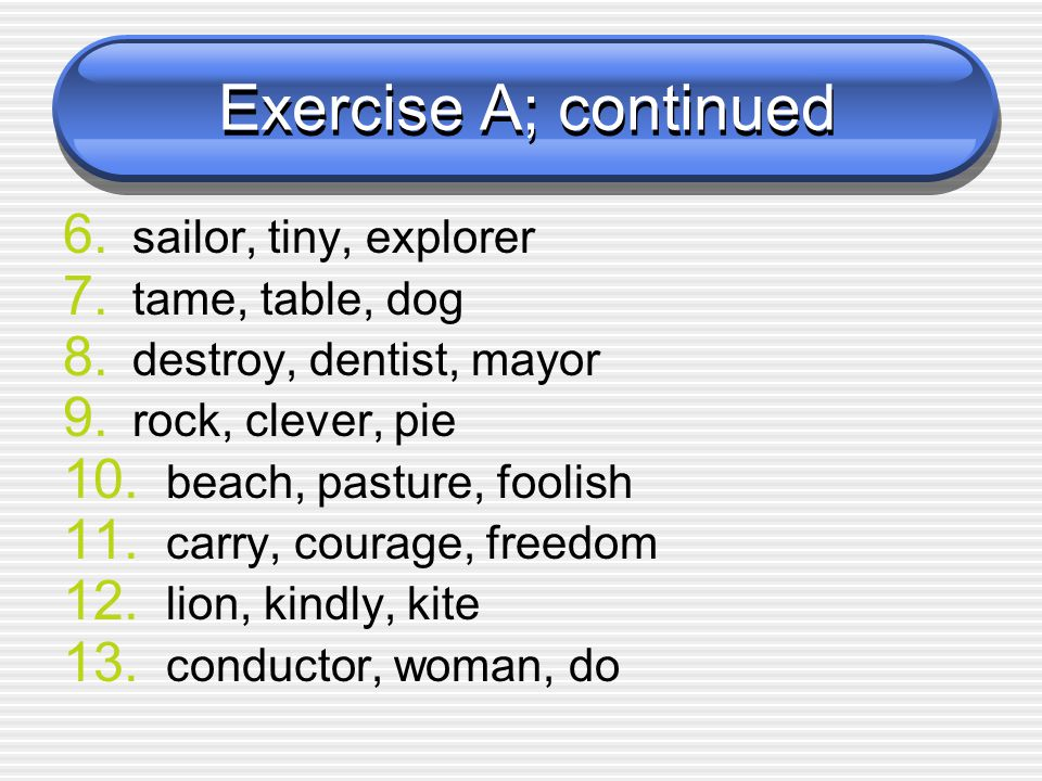 Exercise A; continued sailor, tiny, explorer tame, table, dog