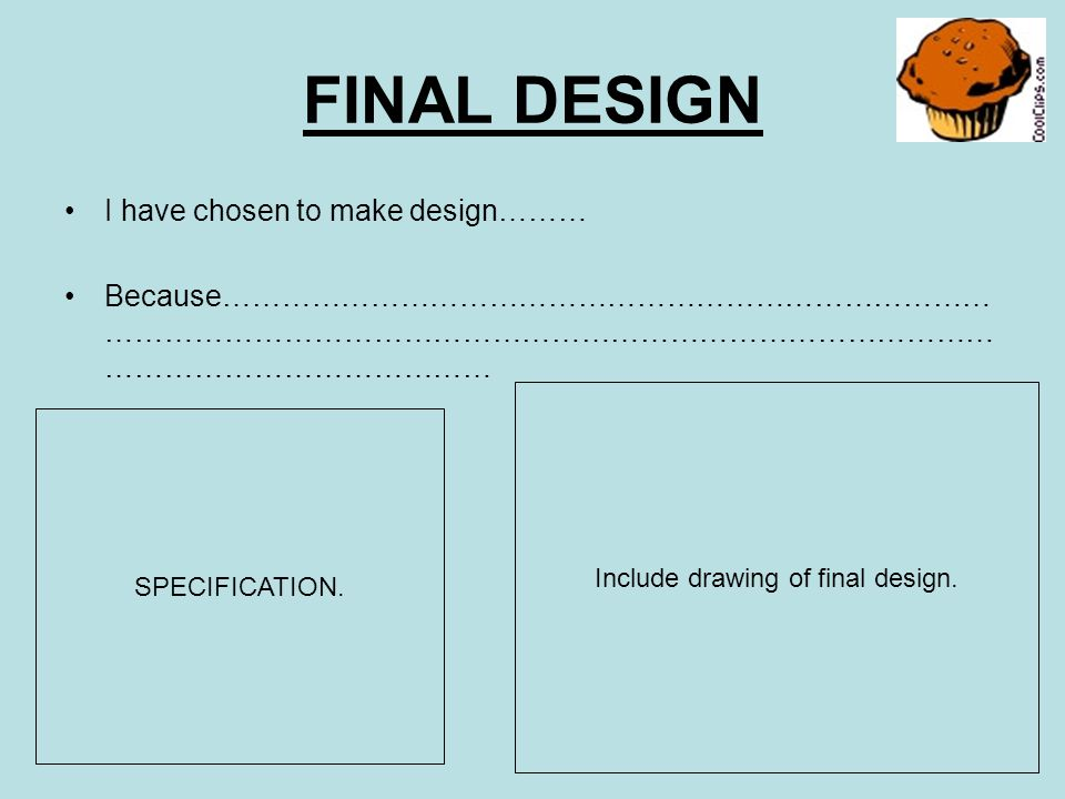 Include drawing of final design.