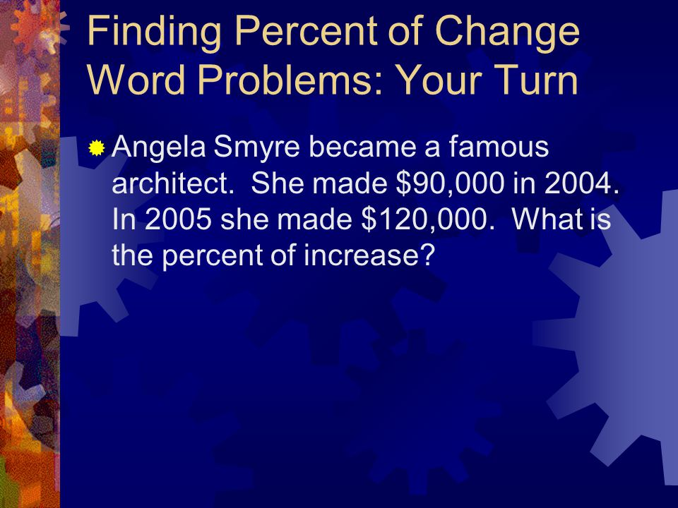 Finding Percent of Change Word Problems: Your Turn