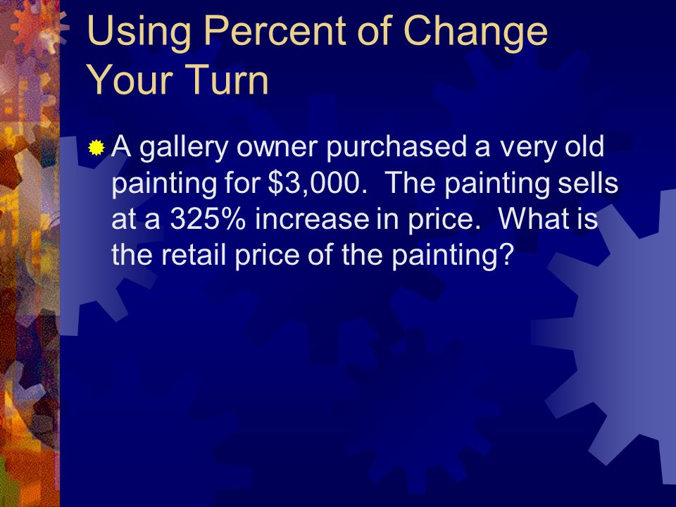 Using Percent of Change Your Turn