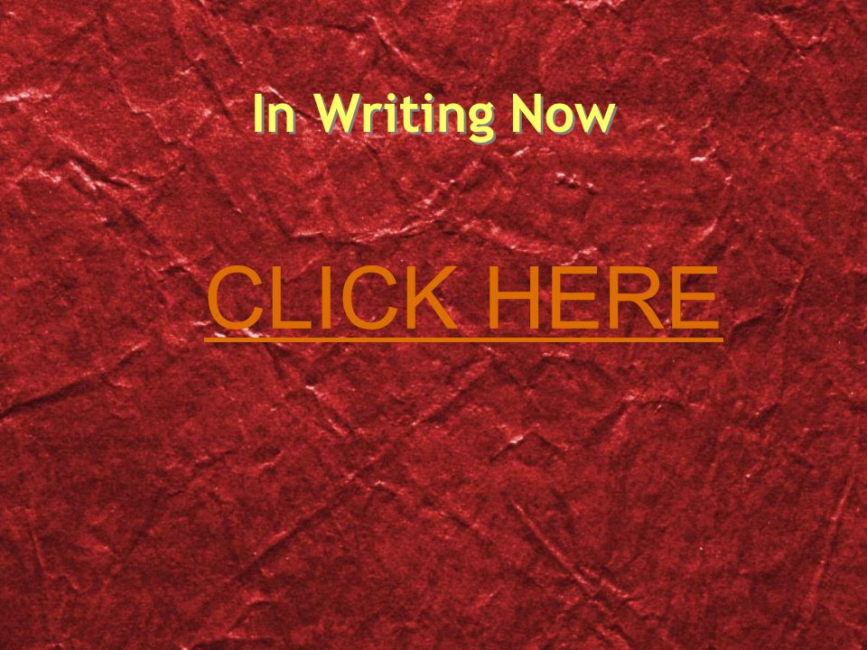 In Writing Now CLICK HERE