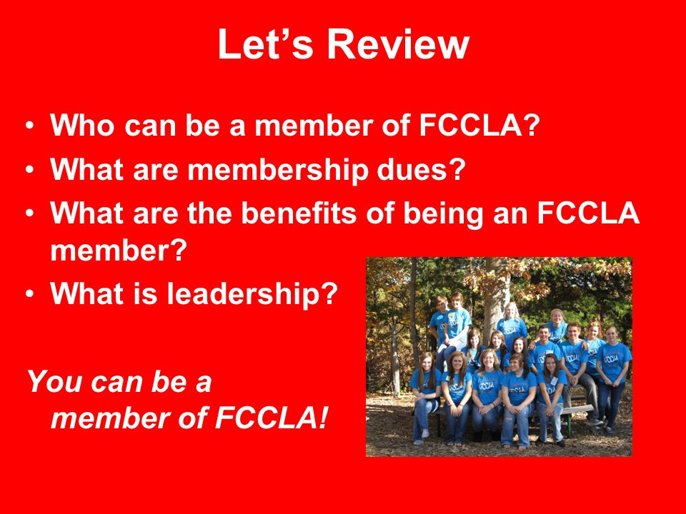 Let's Review Who can be a member of FCCLA What are membership dues