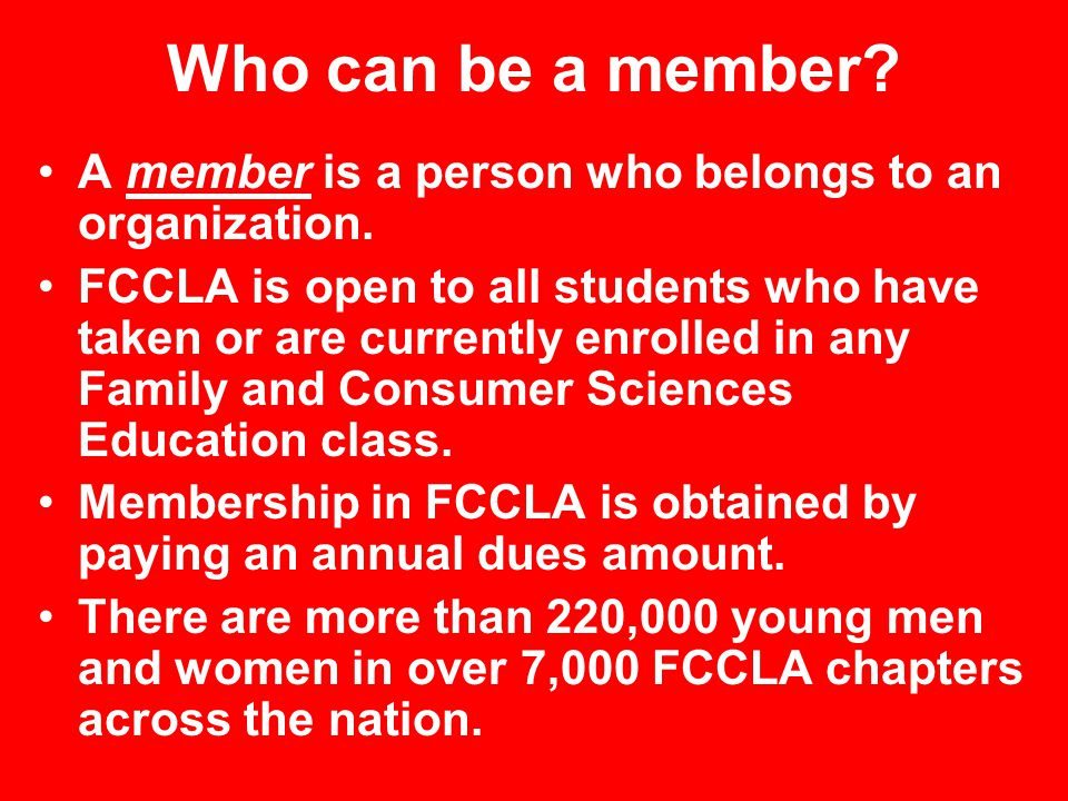 Who can be a member A member is a person who belongs to an organization.
