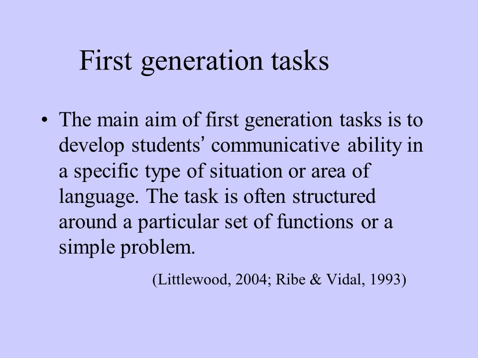 First generation tasks