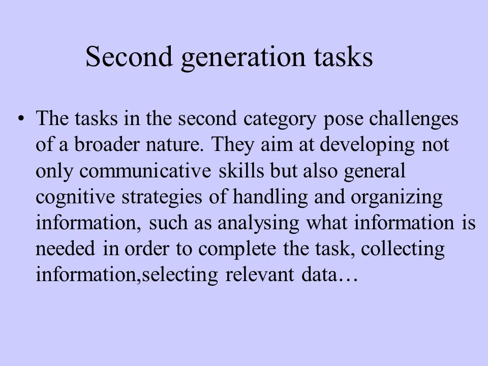 Second generation tasks