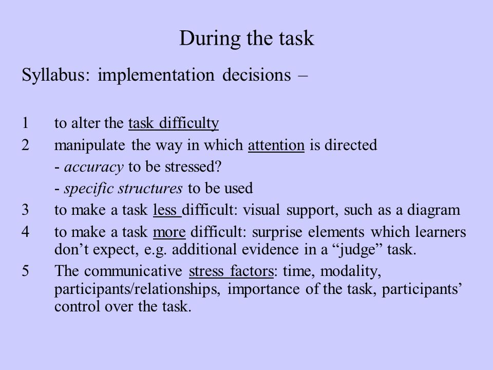 During the task Syllabus: implementation decisions –