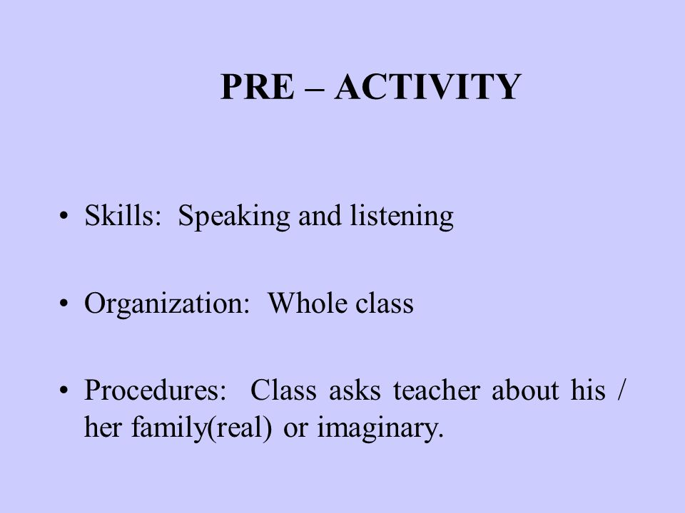 PRE – ACTIVITY Skills: Speaking and listening