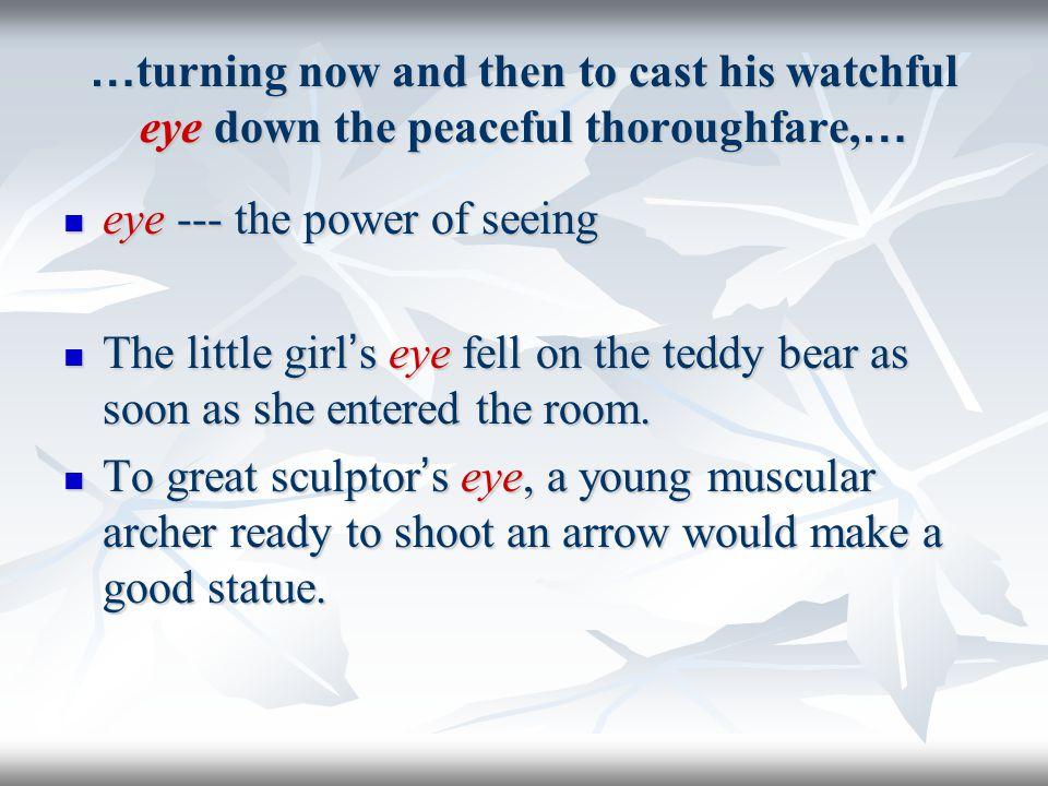 …turning now and then to cast his watchful eye down the peaceful thoroughfare,…