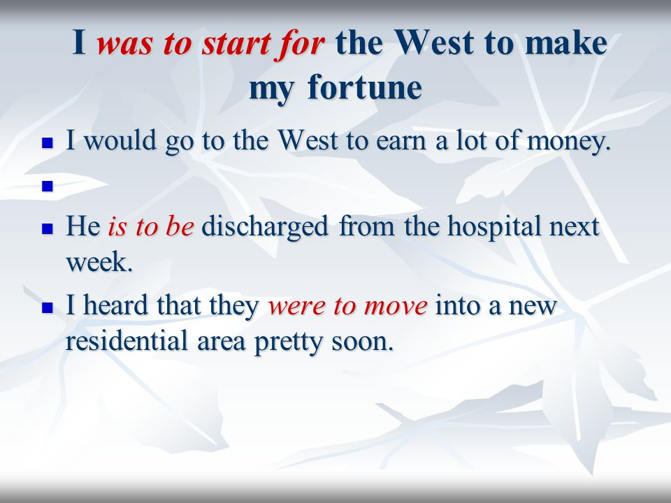 I was to start for the West to make my fortune