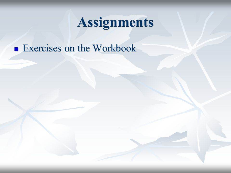 Assignments Exercises on the Workbook