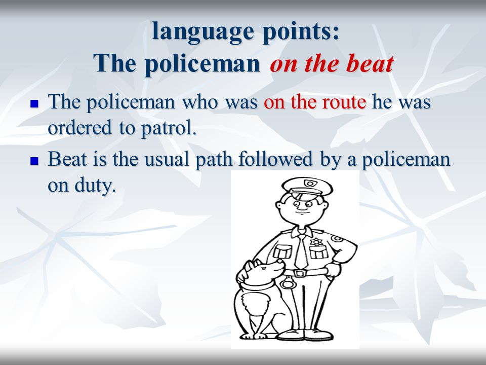 language points: The policeman on the beat