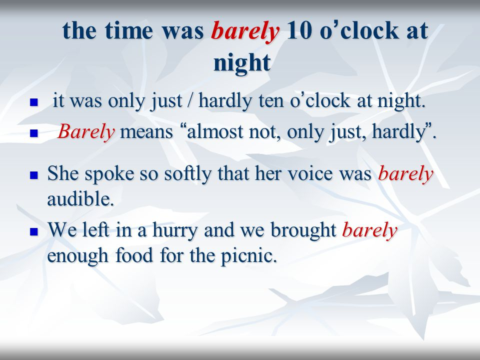 the time was barely 10 o'clock at night