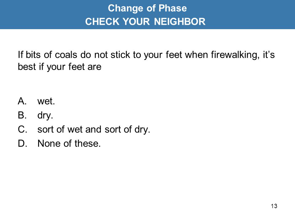 Change of Phase CHECK YOUR NEIGHBOR