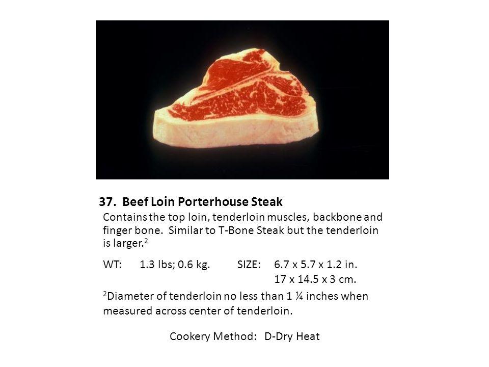 37. Beef Loin Porterhouse Steak