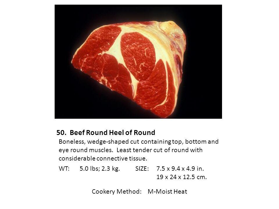 50. Beef Round Heel of Round