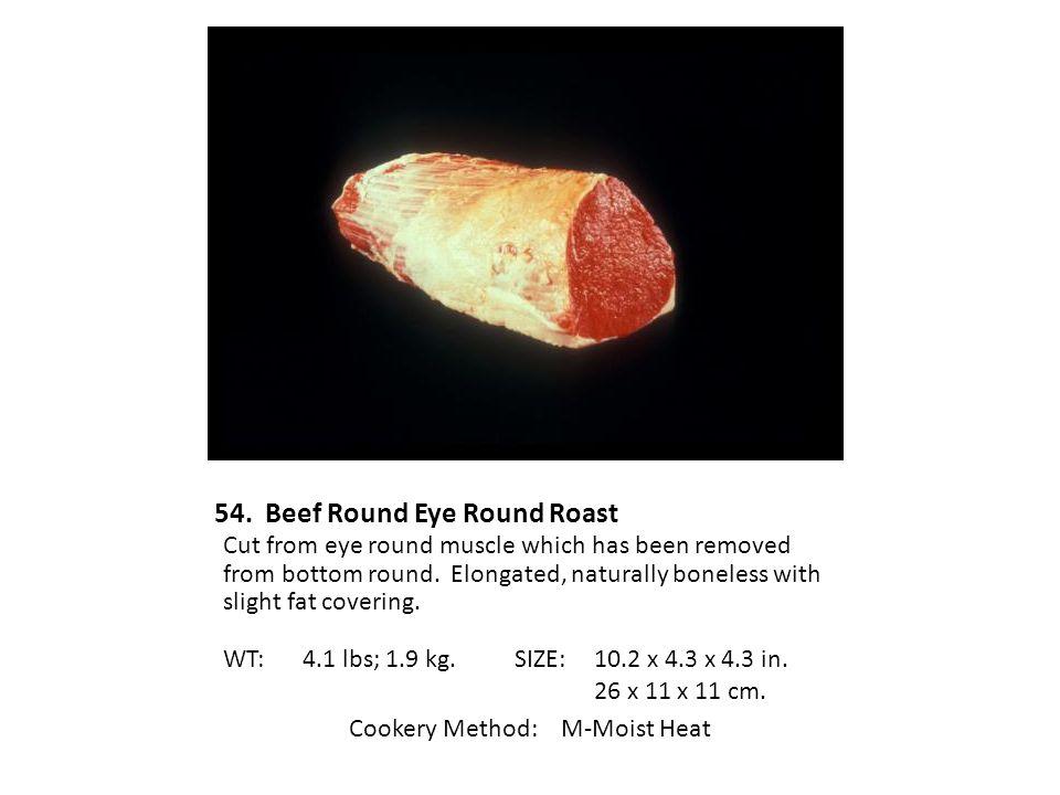 54. Beef Round Eye Round Roast