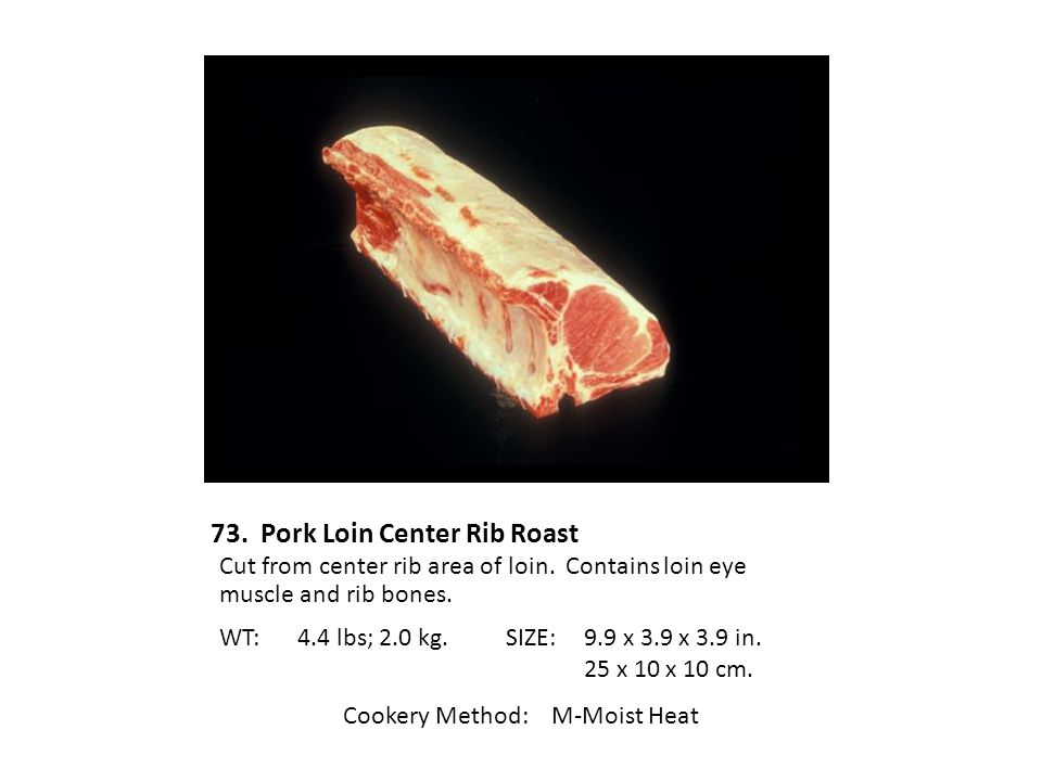 73. Pork Loin Center Rib Roast