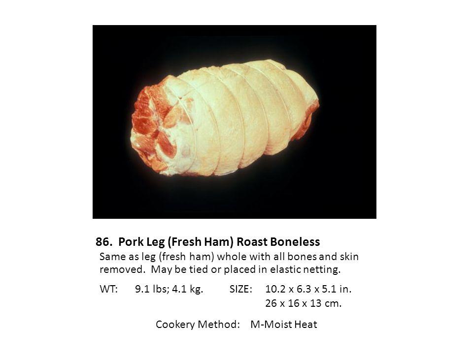 86. Pork Leg (Fresh Ham) Roast Boneless