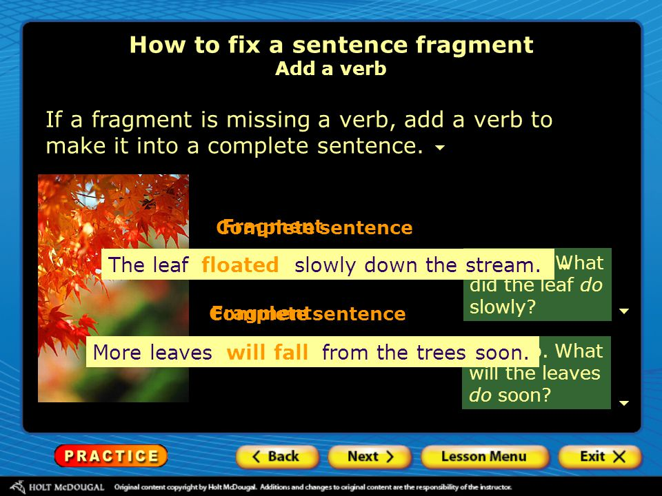 How to fix a sentence fragment Add a verb