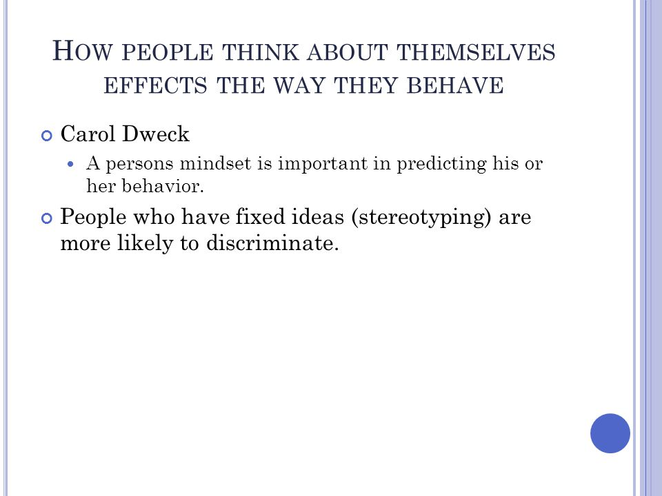 How people think about themselves effects the way they behave