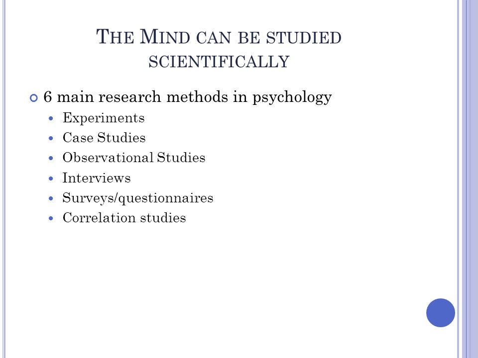 The Mind can be studied scientifically