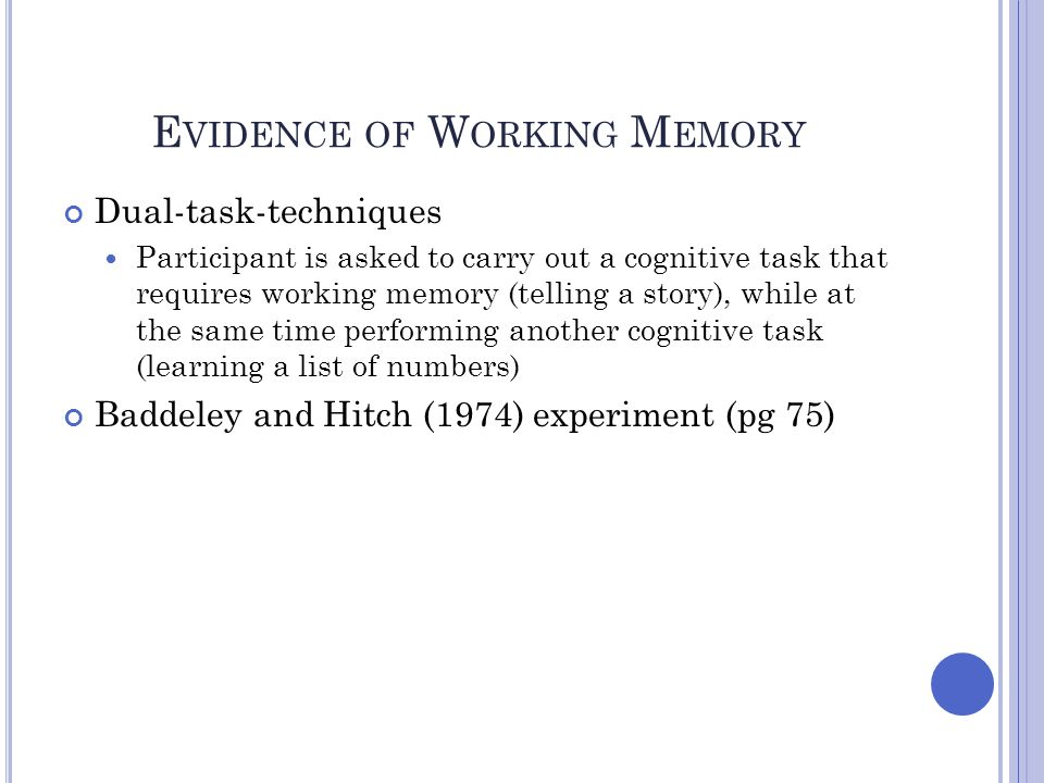 Evidence of Working Memory